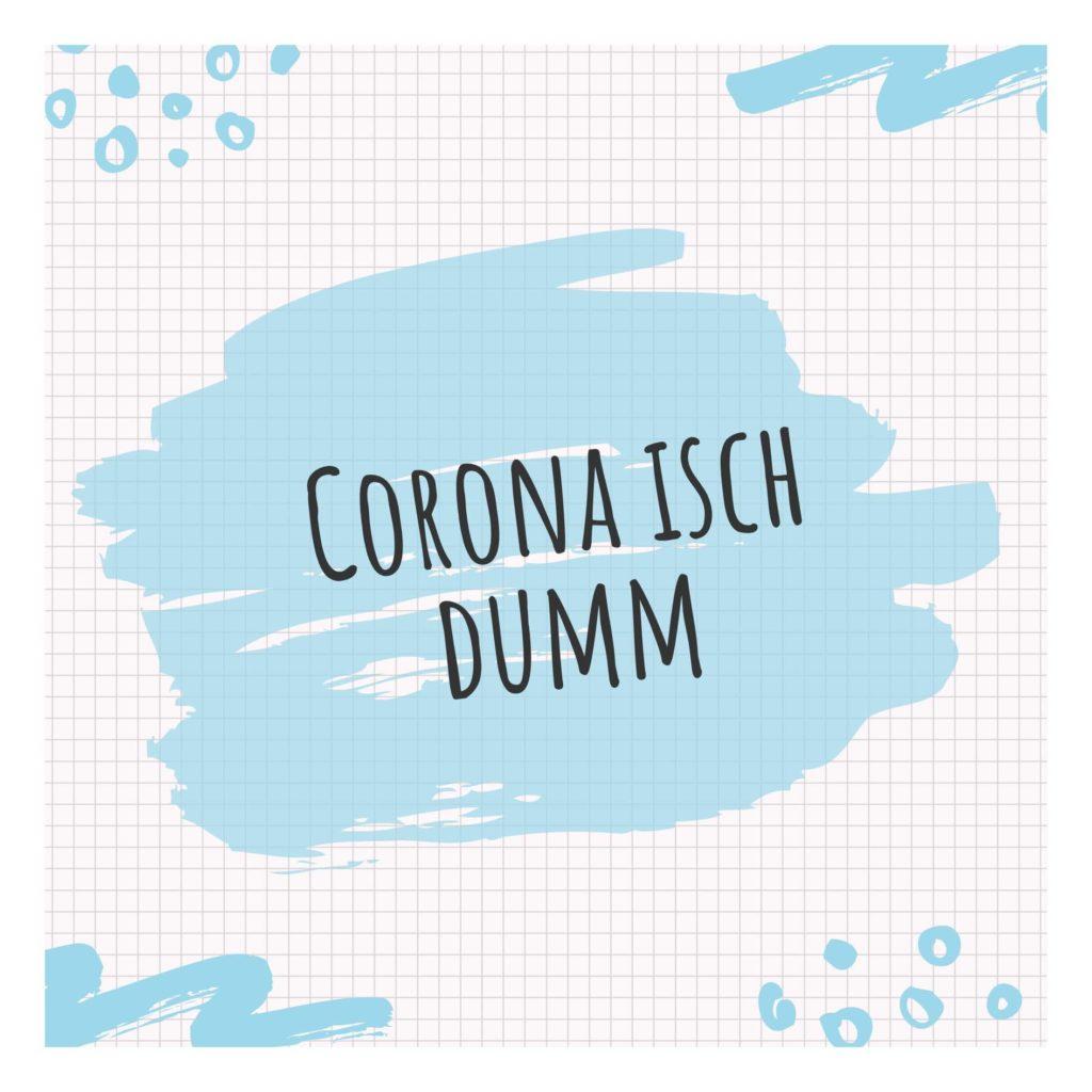 Mein Kind findet Corona dumm. Und ich finde, er hat Recht damit.